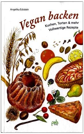 Vegan backen - Kuchen, Torten & mehr