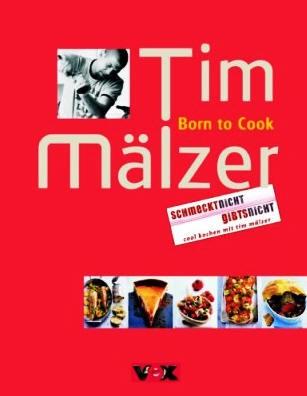 Tim Mälzer: Born to Cook